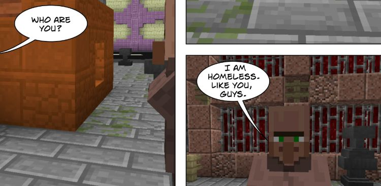 Ausschnitt aus dem Comic Obdachlos. Minecraft-Kulissen. Sprechblase 1: Who are you. Sprechblase 2: I am homeless like you Guys.