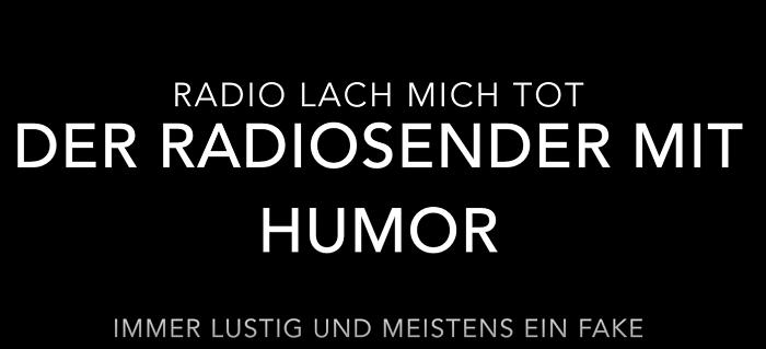 Weiße Schrift auf schwarzem Hintergrund: Radio Lach mich tot. Der Radiosender mit Humor